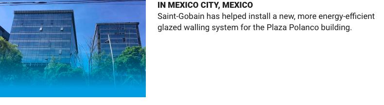 saint gobain install glazed walling system Mexico